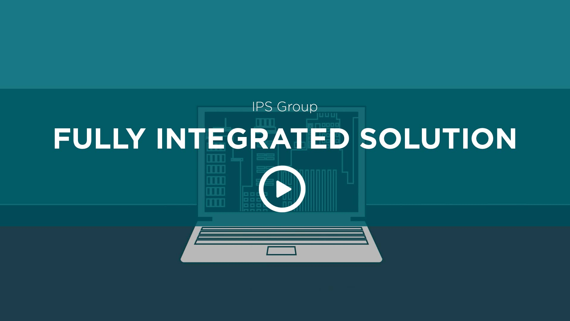 Fully Integrated Solution