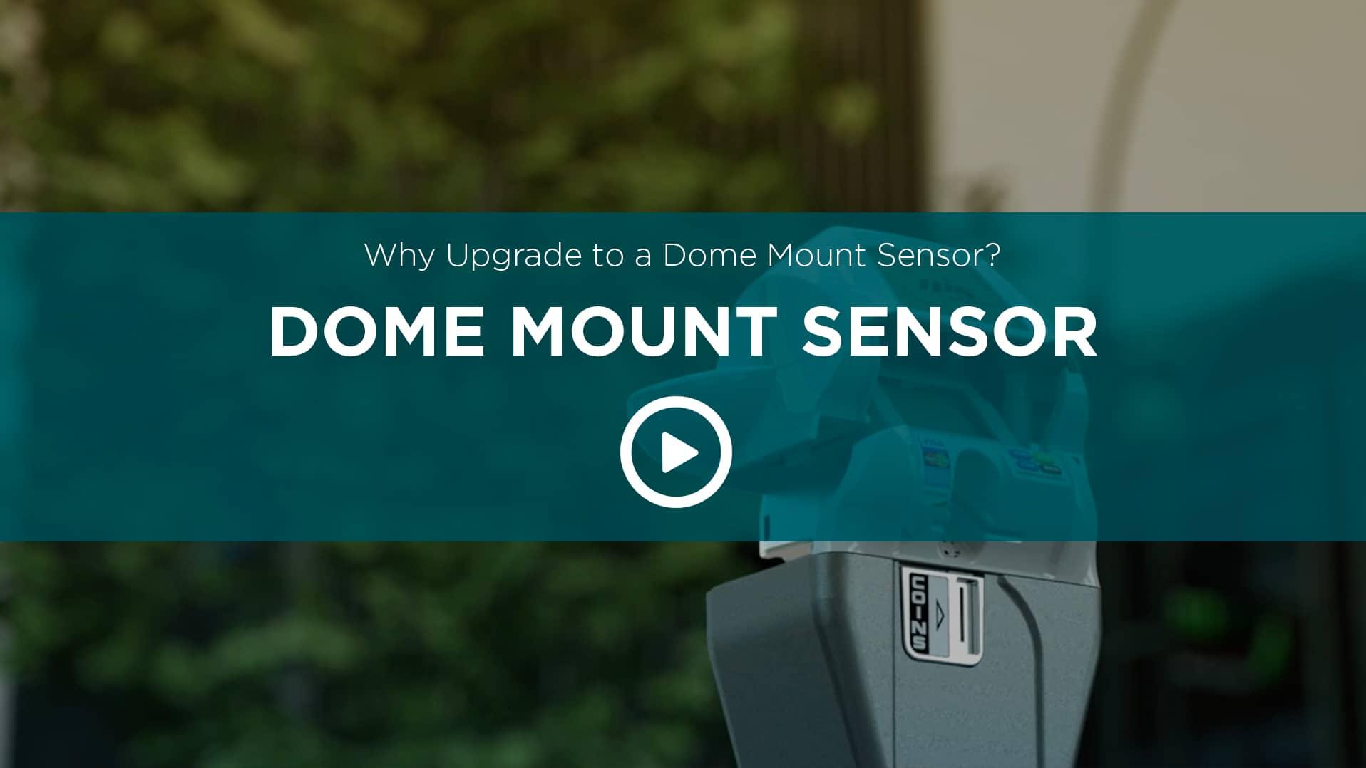 Dome Mount Sensor