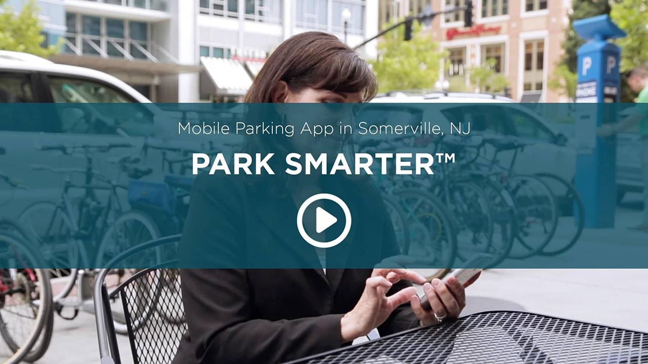 PARK SMARTER™ Mobile Parking App in Somerville, NJ